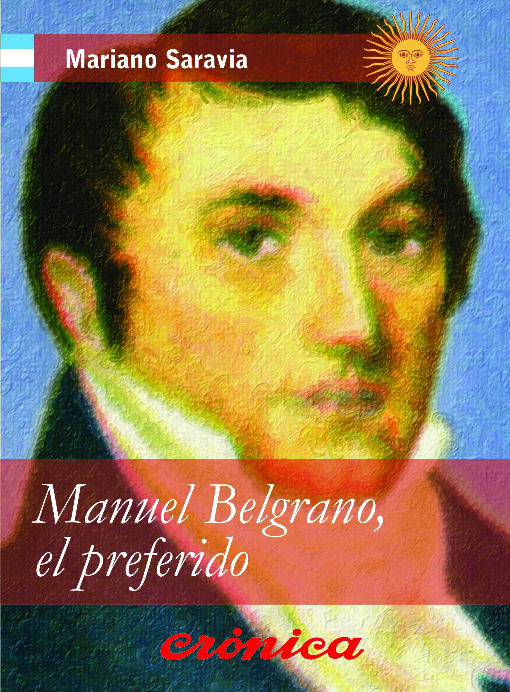 MANUEL BELGRANO, EL PREFERIDO
